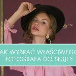 Jak wybrać właściwego fotografa do sesji komercyjnej dla Twojej marki? Kilka porad na co zwrócić uwagę, cz.1